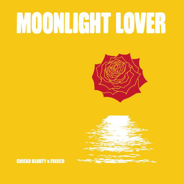 MOONLIGHT LOVER / CHIEKO BEAUTY & FRISCO -